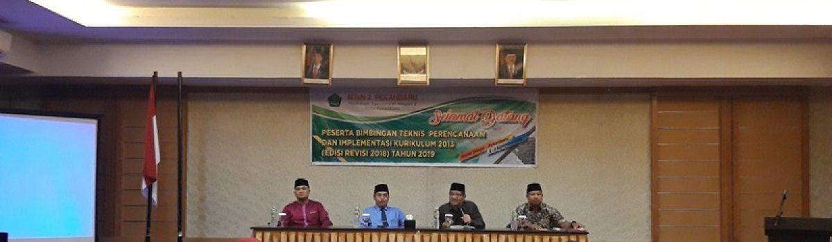 MTsN 2 Pekanbaru taja Bimtek Perencanaan dan Implementasi Kurikulum 2013 (edisi revisi 2018) tahun 2019